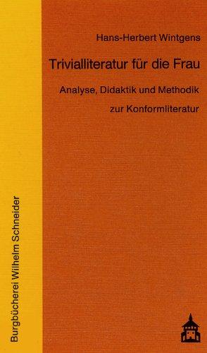 Trivialliteratur für die Frau: Analyse, Didaktik und Methodik zur Konformliteratur