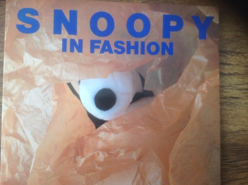 Snoopy in Fashion / Planned by Connie Boucher ; Edited by Kazuko Koike ; Photographed by Taishi Hirokawa