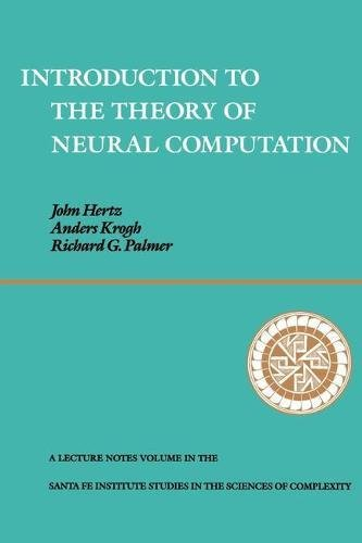 Introduction To The Theory Of Neural Computation (Santa Fe Institute Studies in the Sciences of Complexity)