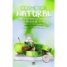 Cosmética Natural. Recetas Para La Salud Y La Belleza De Tu Piel (Sokoa)