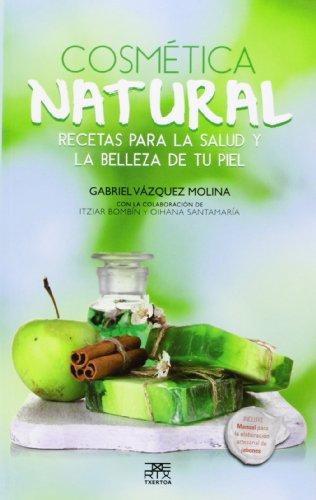 Cosmética natural: Recetas para la salud y la belleza de tu piel (Sokoa) por Gabriel Vázquez Molina
