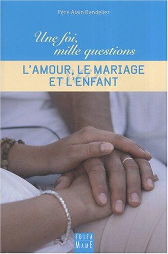 L'amour, le mariage, l'enfant