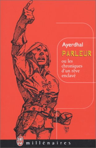 Parleur ou les chroniques d'un rêve enclavé par Ayerdhal