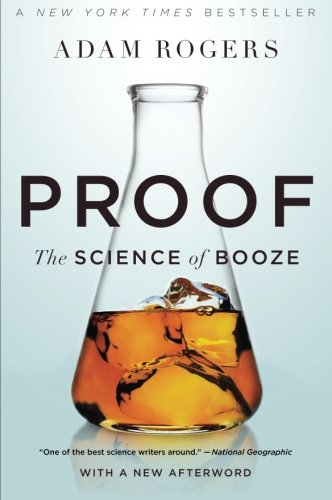 Proof: The Science of Booze por Adam Rogers