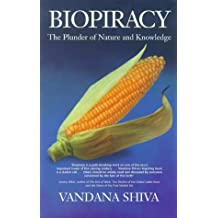 Biopiracy: The Plunder of Knowledge and Nature