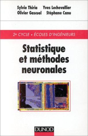 Statistiques et méthodes neuronales 2e cycle, écoles d'ingenieurs par Sylvie Thiria, Yves Lechevalier, Olivier Gascuel, Stéphane Canu