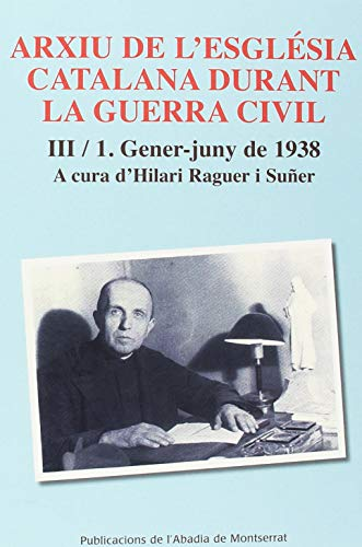 Arxiu De L'Església Catalana Durant La Guerra Civil III-1 (Scripta et documenta)