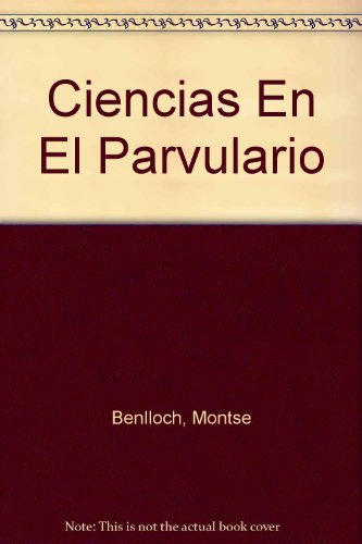 Ciencias en el parvulario por Montse Benlloch