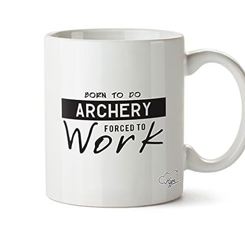 Hippowarehouse Born to Do tir à l'arc Contraint au travail 283,5gram Mug Cup, Céramique, blanc, One Size