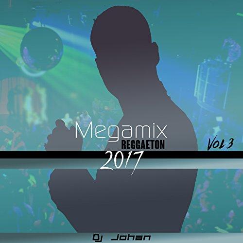 Megamix Reggaeton 2017 (Vol. 3)
