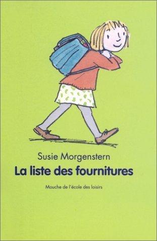 La Liste des fournitures de Susie Morgenstern (31 mars 2002) Broché