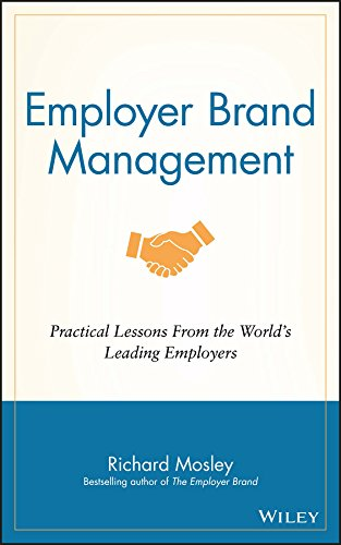 Employer Brand Management: Practical Lessons from the World's Leading Employers por Richard Mosley