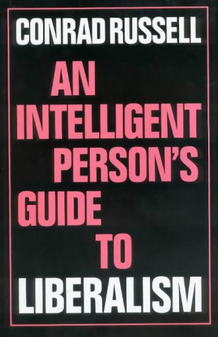 An Intelligent Person's Guide to Liberalism (Intelligent Person's Guide Series) por Conrad Russell