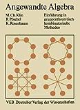 Angewandte Algebra für Mathematiker und Informatiker: Einführung in gruppentheoretisch-kombinatorische Methoden (German Edition) - Mikhail Klin