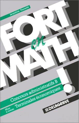 Fort en math !, tome 2. Mise à niveau terminales économiques, concours
