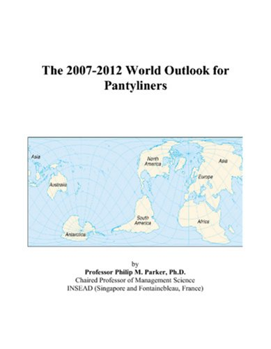 The 2007-2012 World Outlook for Pantyliners