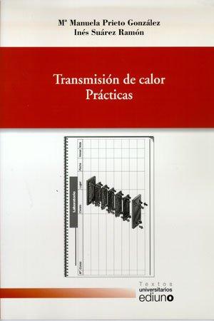 Transmisión de calor. Prácticas (Textos Universitarios) por Mª Manuela Prieto González