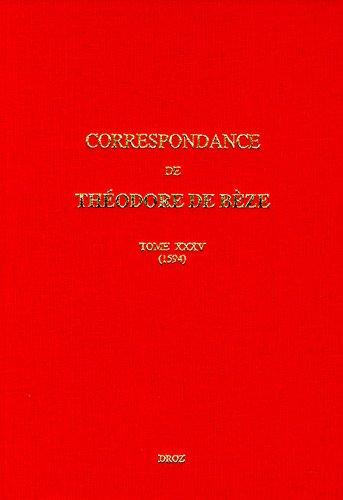 Correspondance de Théodore de Bèze : Tome 35 (1594)