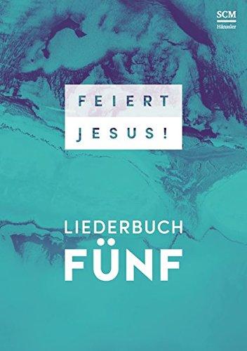 Feiert Jesus! 5 - Ringbuch (Gesangbücher Feier)