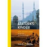 Atatürks Kinder: 30 Portraits der heutigen Türkei