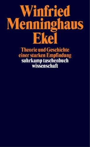 Ekel: Theorie und Geschichte einer starken Empfindung (suhrkamp taschenbuch wissenschaft)
