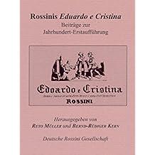 Rossinis Eduardo e Cristina: Beiträge zur Jahrhundert-Erstaufführung (Schriftenreihe der Deutschen Rossini-Gesellschaft e.V.)