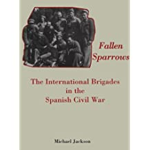 Fallen Sparrows: The International Brigades in the Spanish Civil War (Memoirs of the American Philosophical Society)
