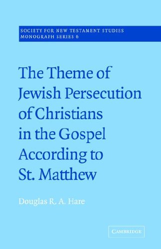 The Theme of Jewish Persecution of Christians in the Gospel According to St Matthew (Society for New Testament Studies Monograph Series) por Douglas R. A. Hare