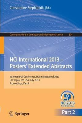 [(HCI International 2013 - Posters' Extended Abstracts: Part II : International Conference, HCI International 2013, Las Vegas, NV, USA, July 21-26, 2013, Proceedings)] [Edited by Constantine Stephanidis] published on (July, 2013)