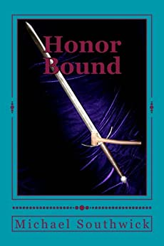 HONOR BOUND (The Spare Heir Book 1) (English Edition) von [Southwick, Michael G.]