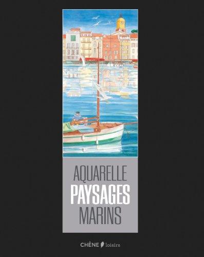 Aquarelles paysages marins de France par Sylvie Albou-Tabart, Isabelle Arslanian, Joëlle Bondil, Nathalie Chahine, Collectif