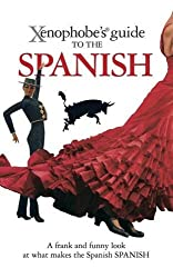 The Xenophobe's Guide to the Spanish (Xenophobe's Guides)