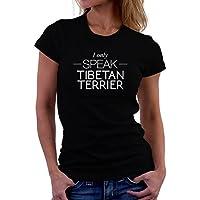 Maglietta da donna I only speak Tibetan Terrier