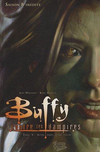 Buffy contre les vampires, Tome 4 : Autre temps, autre tueuse