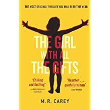By M. R. Carey The Girl With All The Gifts