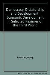 Democracy, Dictatorship and Development: Economic Development in Selected Regimes of the Third World
