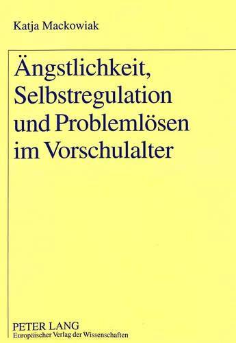 stregulation und Problemlösen im Vorschulalter (Europäische Hochschulschriften / European University Studies / Publications ... Psychology / Série 6: Psychologie, Band 609) ()