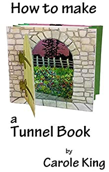 How to make a Tunnel Book by [King, Carole]