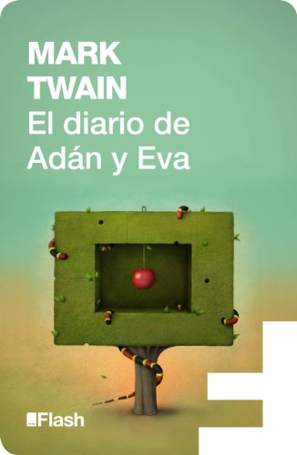 El diario de Adán y Eva (Flash Relatos) por Mark Twain