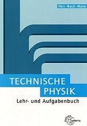 Technische Physik: Lehr- und Aufgabenbuch