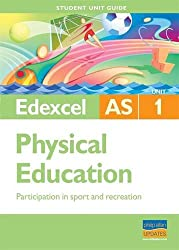 Edexcel AS Physical Education Student Unit Guide: Unit 1 Participation in Sport and Recreation (Student Unit Guides)