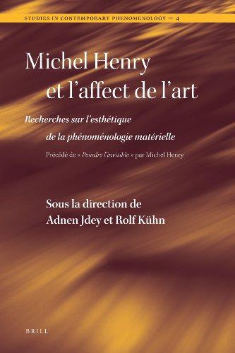 Michel Henry et l'affect de l'art (Studies in Contemporary Phenomenology) par Adnen Jdey, Rolf Kühn