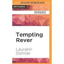 Tempting Rever by Laurann Dohner (2016-06-28)