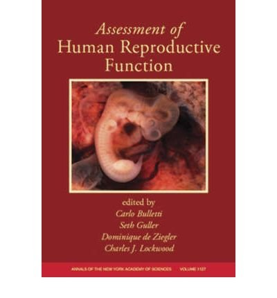 [(Assessment of Human Reproductive Function)] [ Edited by Carlo Bulletti, Edited by Dominique De Ziegler, Edited by Seth Guller, Edited by Charles J. Lockwood ] [August, 2008]