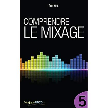 Comprendre le mixage (Partie 5)