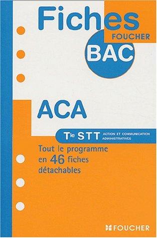 Fiches Bac Foucher : ACA, terminale STT par Nadia-Nathalie Saidj