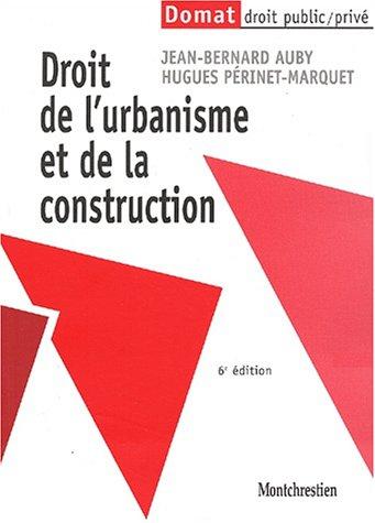 Droit de l'urbanisme et de la construction. 6ème édition