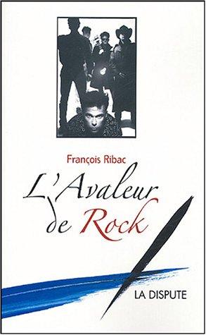 L'avaleur de rock par François Ribac