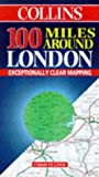 100 Miles Around London (Collins British Isles and Ireland Maps)