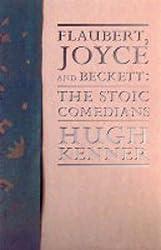 Flaubert, Joyce and Beckett: The Stoic Magicians (Lannan Selection)